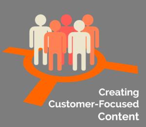 customer focused content