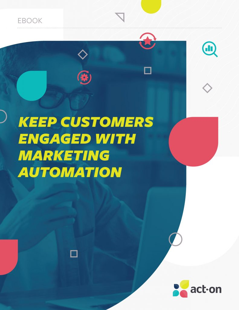 Keep Customers Engaged With Marketing Automation